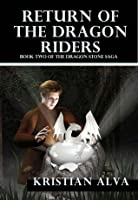 Return of the Dragon Riders: Book Two of the Dragon Stone Saga (Dragon Stone Saga, #2)