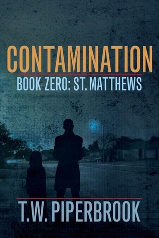 St. Matthews (Contamination #0)  by  T.W. Piperbrook