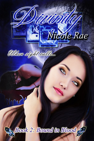 Divinity (Bound in Blood, #2) Nicole  Rae