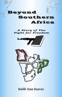 Beyond Southern Africa, A Story of the Fight for Freedom