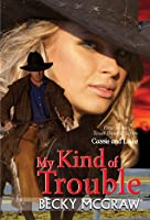 My Kind of Trouble (Texas Trouble, #1)