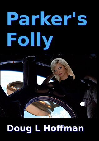 Parkers Folly (Taafhal Trilogy, #1) Doug L. Hoffman