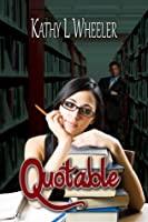 Quotable (The Bloomington Series, #1)