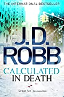 Calculated in Death (In Death #36)
