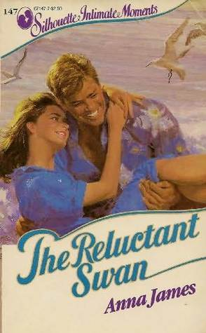 The Reluctant Swan (Silhouette Intimate Moments, #147)  by  Anna James