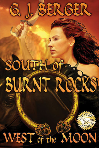 South of Burnt Rocks West of the Moon  by  G.J. Berger