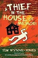 A Thief in the House of Memory. Tim Wynne-Jones