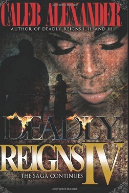 Deadly Reigns IV  by  Caleb Alexander