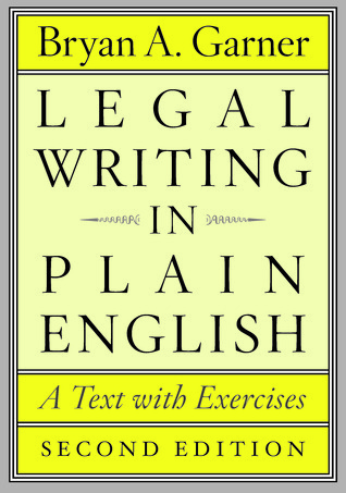 Legal Writing in Plain English, Second Edition: A Text with Exercises  by  Bryan A. Garner