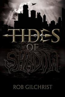 Tides of Shadow Rob Gilchrist