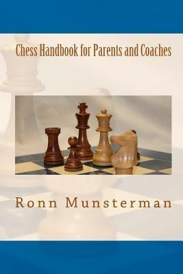 Chess Handbook for Parents and Coaches  by  Ronn Munsterman