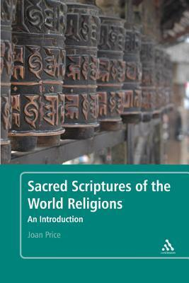 Sacred Scriptures of the World Religions: An Introduction Joan Price