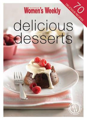 Delicious Desserts The Australian Womens Weekly