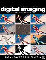 Digital Imaging for Photographers [With Contains Samples of Adobe Photoshop & Acrobat...]