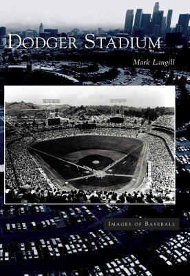 Dodger Stadium Mark Langill
