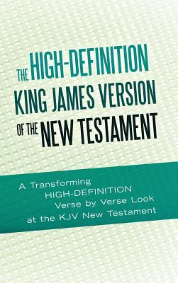 The High-Definition King James Version of the New Testament: An HD Look at the KJV of the Bible  by  Ted Rouse