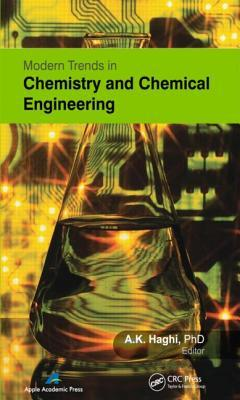 Modern Trends in Chemistry and Chemical Engineering Akbar K. Haghi