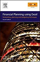 Financial Planning Using Excel: Forecasting, Planning and Budgeting Techniques (CIMA Exam Support Books)