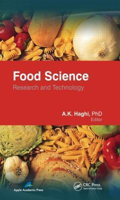 Food Science: Research and Technology  by  Akbar K. Haghi