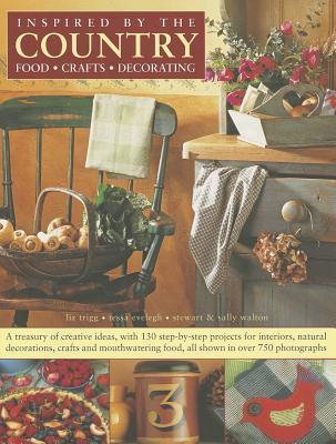 Inspired the Country: Food, Crafts, Decorating by Liz Trigg