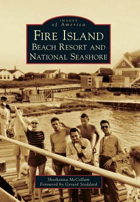 Fire Island:: Beach Resort and National Seashore (Images of America) (Images of America Shoshanna McCollum