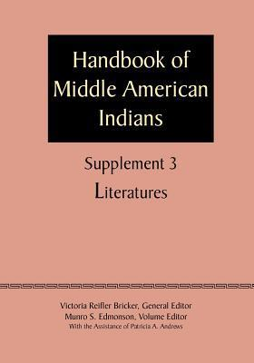 Supplement to the Handbook of Middle American Indians, Volume 3: Literatures  by  Victoria Reifler Bricker