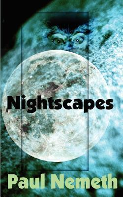 Nightscapes  by  Paul Nemeth