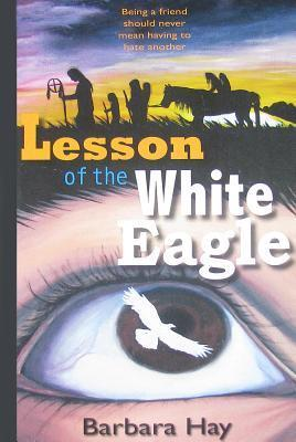 Lesson of the White Eagle  by  Barbara Hay