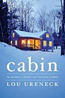 Cabin: Two Brothers, a Dream, and Five Acres in Maine