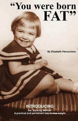You Were Born Fat Elizabeth Petruccione