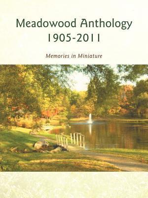 meadowood anthology 1905-2011  by  Barbara Restle