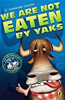 We Are Not Eaten by Yaks (An Accidental Adventure, #1)