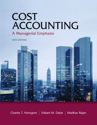 Cost Accounting with Access Code: A Managerial Emphasis  by  Charles T. Horngren