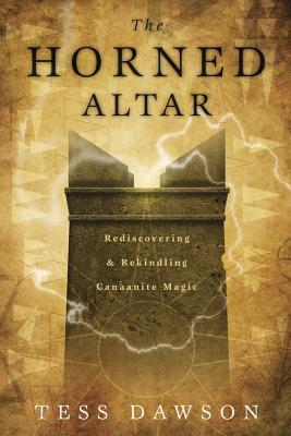 The Horned Altar: Rediscovering & Rekindling Canaanite Magic  by  Tess Dawson