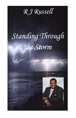 Standing Through the Storm  by  R.J. Russell