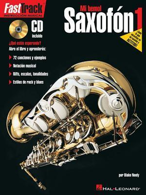 Saxofon 1: Fasttrack Alto Saxophone Method - Book 1 - Spanish Edition  by  Blake Neely