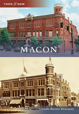 Macon, Georgia (Then and Now)  by  Glenda Barnes Bozeman