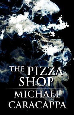 The Pizza Shop  by  Michael Caracappa