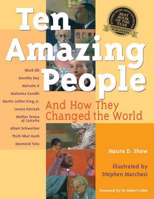 Ten Amazing People: And How They Changed the World Maura D. Shaw