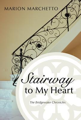 Stairway to My Heart  by  Marion Marchetto