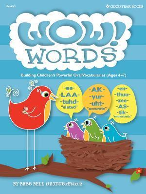 Wow! Words: Building Childrens Powerful Oral Vocabularies Babs Bell Hajdusiewicz
