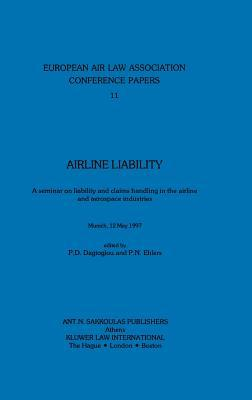 European Air Transport Law and Policy, Recent Developments: Twelfth Annual Conference, Athens  by  Dagtoglou