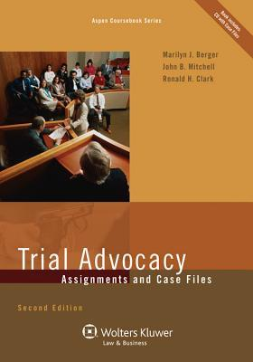 Trial Advocacy: Assignments and Case Files [With CDROM]  by  Marilyn J. Berger