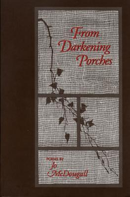 From Darkening Porches  by  Jo McDougall