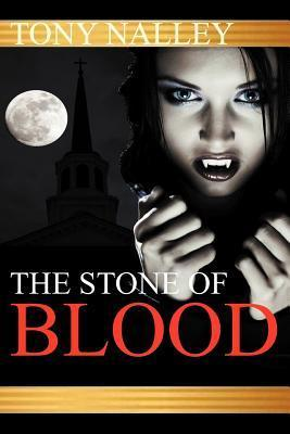 The Stone of Blood  by  Tony Nalley