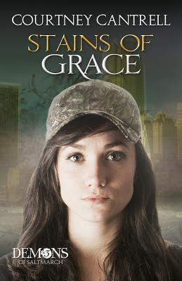 Stains of Grace (Demons of Saltmarch, #3)  by  Courtney Cantrell