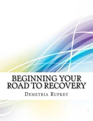 Beginning Your Road to Recovery Demi Kota
