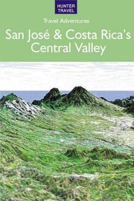 San Jos & Costa Ricas Central Valley  by  Bruce Conord