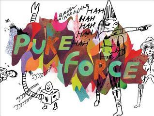 Brian Chippendale: Puke Force Brian Chippendale