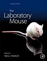 The Laboratory Mouse, Second Edition (HANDBOOK OF EXPERIMENTAL ANIMALS)
